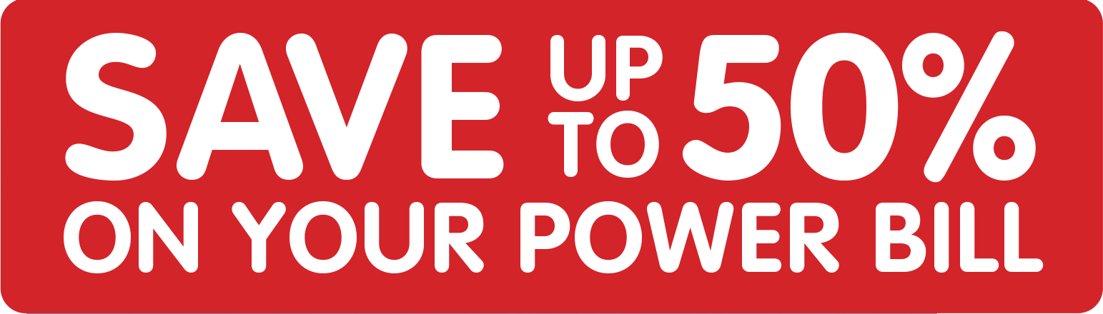 Save upto 50% on your Power Bills